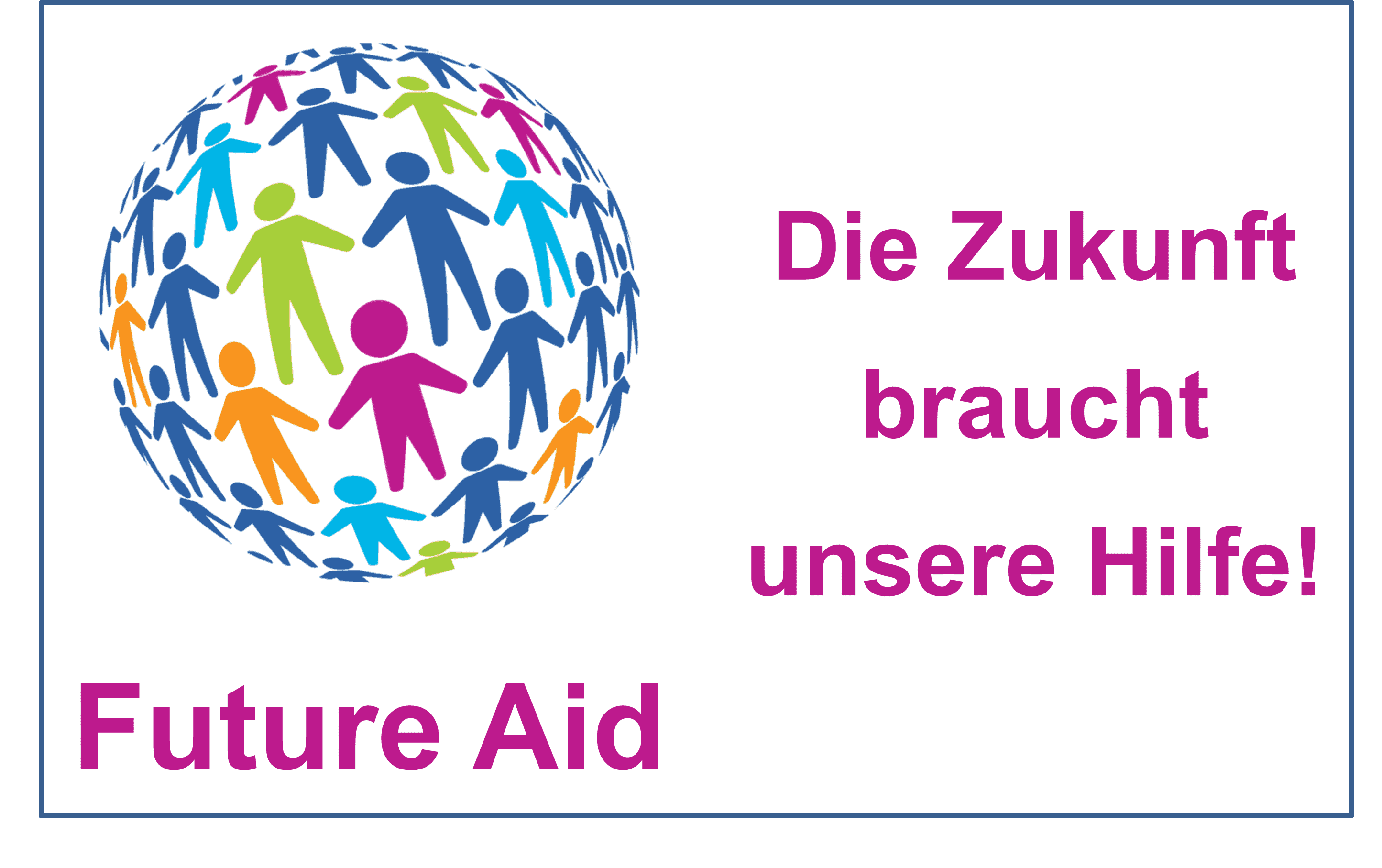 Future Aid - Die Zukunft braucht unsere Hilfe!